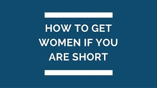 How To Get Women If You Are Short | online dating tips for men | pof secrets | tinder help