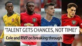 """""""Talent gets chances, not time"""" - RVP and Cole on breaking through 