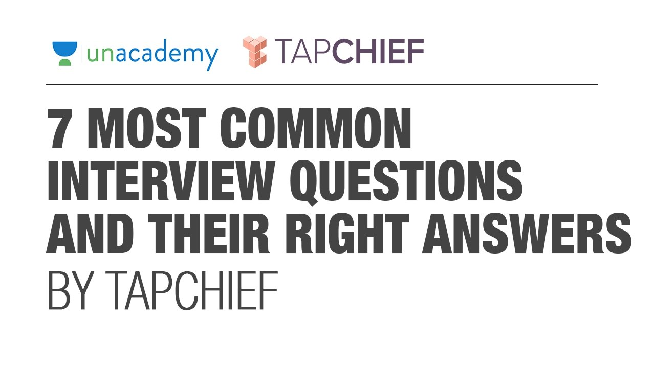 (2/2) 7 Most Common Job Interview Questions And Their Right Answers By  TapChief   Unacademy   YouTube  Common Interview Questions