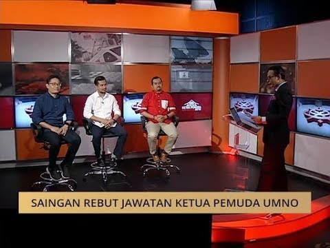 Dialog Calon Ketua Pemuda UMNO 2018: Saingan rebut jawatan Ketua Pemuda UMNO