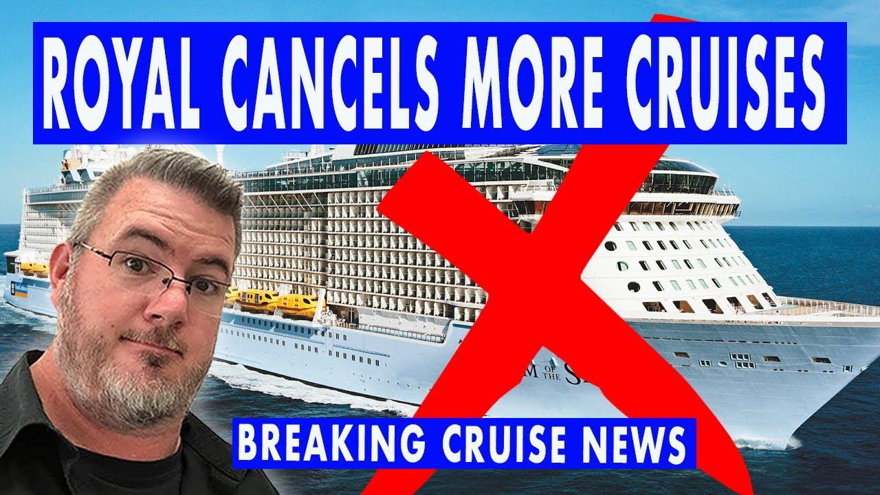 BREAKING CRUISE NEWS - Royal Caribbean Cancels January and February 2021 Cruises