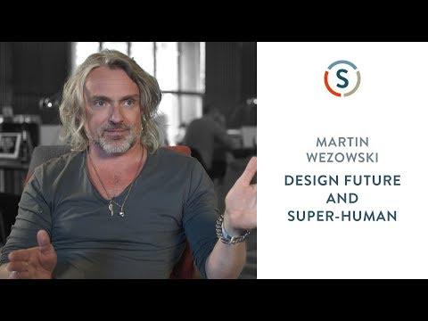 Martin Wezowski: Design Future and Super-Human