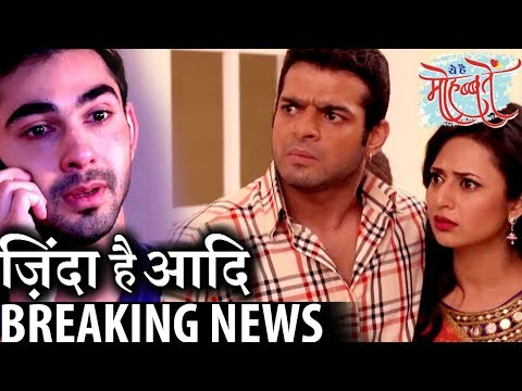 BREAKING ! NOT Adi but his imposter DEAD in Yeh Hai Mohabbatein,       CRAZY 4 TV