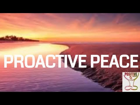 Proactive Peace - Let Go of Work Related Stress, Anxiety, Fears, Doubts & Worry - Positive Energy
