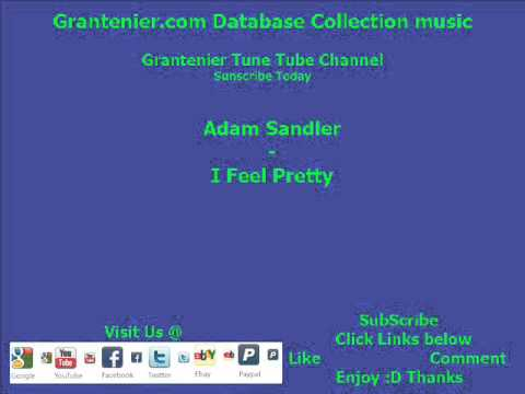 Adam Sandler  -  I Feel Pretty