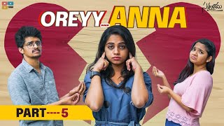 Oreyy Anna || Part 05 || Satyabhama || Tamada Media