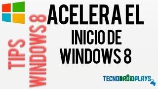 Tips Windows 8//Acelera el inicio de Windows 8