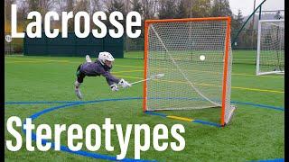 Lacrosse Stereotypes.