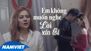 Em Không Muốn Nghe Lời Xin Lỗi - LyLy Trần (MV OFFICIAL)