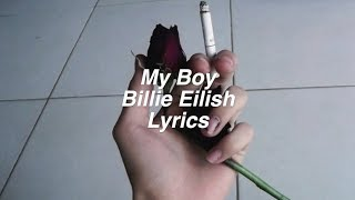 My Boy || Billie Eilish Lyrics