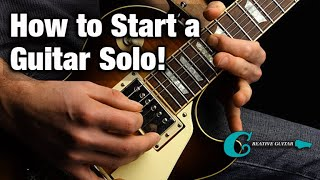 How to Start a Guitar Solo...