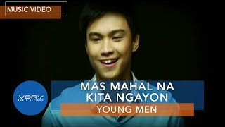 Young Men - Mas Mahal Na Kita Ngayon (Official Music Video)