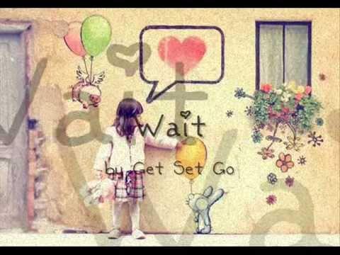Wait - Get Set Go