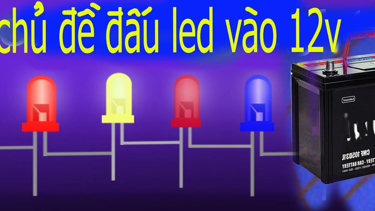 Cách đấu nối đèn led vào nguồn 12v ắc quy hoặc biến áp, tính điện trở
