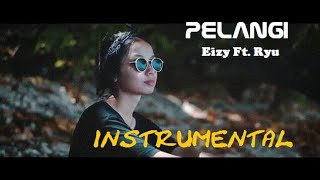 PELANGI - Eizy ft. Ryu - INSTRUMENTAL