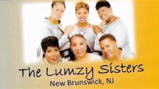 "The Lumzy Sister's ""Couldn't Hear Nobody Pray"