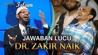 Jawaban Lucu Dr Zakir Naik Untuk Para Ateis
