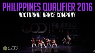 NOCTURNAL DANCE COMPANY | World of Dance Philippines Qualifier 2016 | #WODPH16