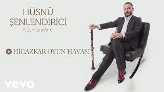 Husnu Senlendirici - Hicazkar Oyun Havası
