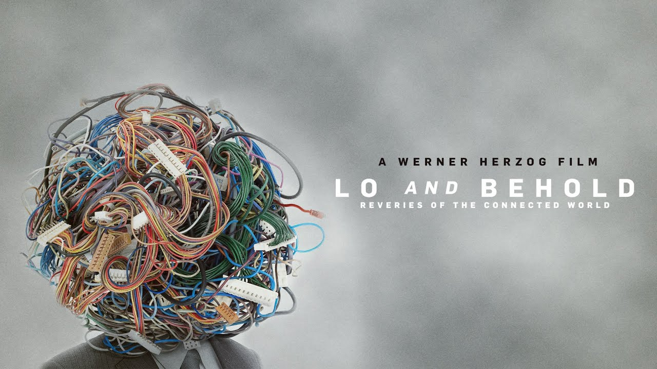 Lo and Behold-Reveries of the Connected World
