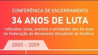 Conferência de Encerramento - 34• Aniversário da FEMEH