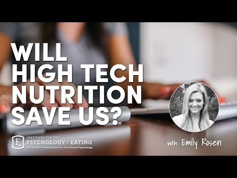 Will High Tech Nutrition Save Us? with  Emily Rosen