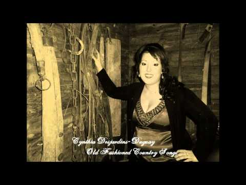 Sometimes when we touch- Old Fashioned Country Songs- Cynthia Desjardins Duguay