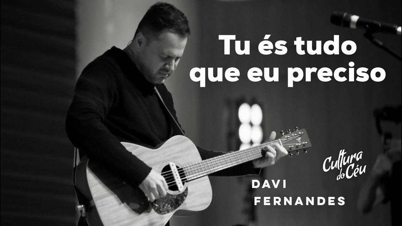 Tu És tudo que eu preciso - Davi Fernandes & Cultura do Céu