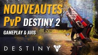 Destiny 2 FR - Les Nouveautés PvP : Gameplay et Avis