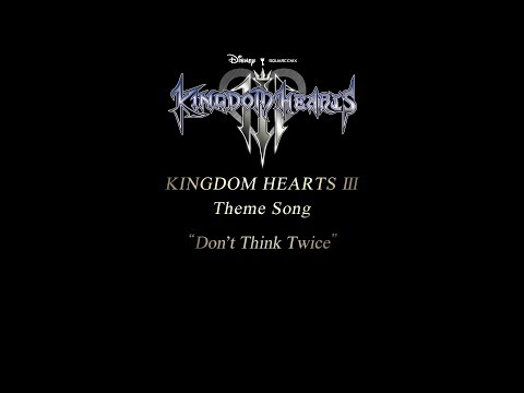 "KINGDOM HEARTS III Theme Song Trailer – ""Don't Think Twice""  Hikaru Utada"