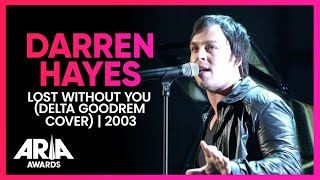 Darren Hayes: Lost Without You (Delta Goodrem cover) | 2003 ARIA Awards YouTube Videos