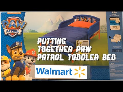 Paw Patrol Toddler Bed Assembly | Walmart | Timelapse
