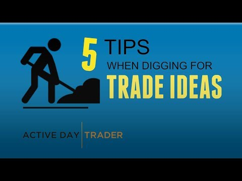 5 Tips When Digging For New Stock And Option Trading Ideas   Best Trade Ideas 2018