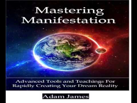 Mastering Manifestation a Practical System For Achieving Absolutely Anything You Can Imagine