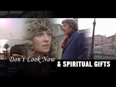 "Spritual Gifts: Nicolas Roeg's ""DON'T LOOK NOW"" (1973) - Analyzed & Explained"