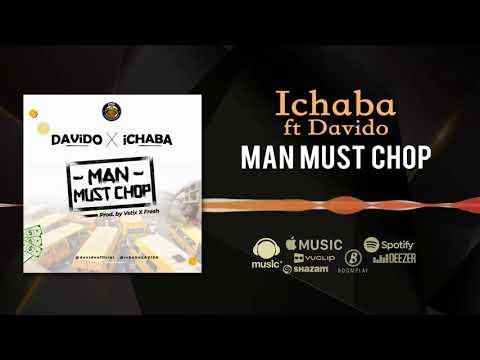Ichaba - Man Must Chop [Official Audio] ft. Davido