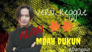 MBAH DUKUN - ALAM #Dangdut versi #REGGAE