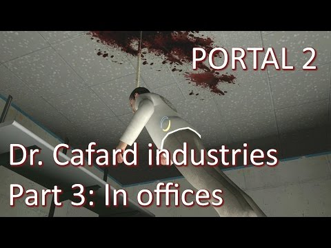 Let's play Portal 2 Dr. Cafard industries (Part 3: In offices)