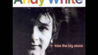 Andy White - Here Come the Girls [Kiss the Big Stone] 1988