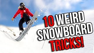 10 WEIRD SNOWBOARD TRICKS (EASY)