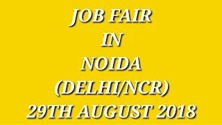 JOB FAIR IN NOIDA AND DELHI/ NCR IN AUGUST 2018