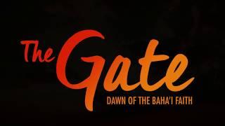 The Gate: Dawn of the Baha'i Faith Official Trailer