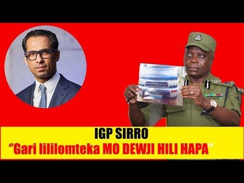 BREAKING: IGP SIRRO AONYESHA GARI ILIYOMTEKA MO DEWJI