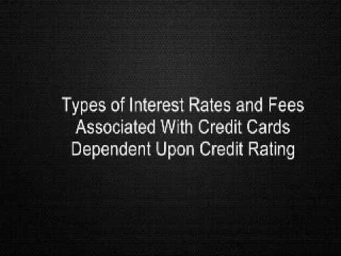 Types Of Interest Rates And Fees Ociated With Credit Cards Dependent Upon Credit Rating