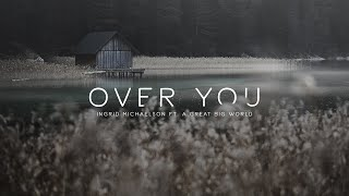 Lyrics + Vietsub || Over You || Ingrid Michaelson ft. A Great Big World