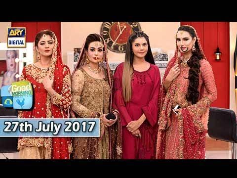 Good Morning Pakistan - Guest: Nadia Hussain & Tehreem Zuberi - 27th July 2017