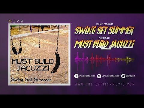Must Build Jacuzzi - Swing Set Summer (Lyric Video)
