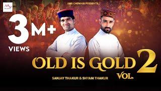 OLD IS GOLD Vol.2 Naati Nonstop 2019 | Sanjay Thakur & Shyam Thakur | SMS CHOWASI |