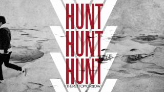 "There For Tomorrow // ""Hunt Hunt Hunt"" (Audio)"