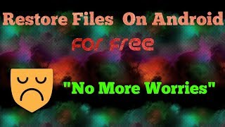 How to Recover deleted files in Android